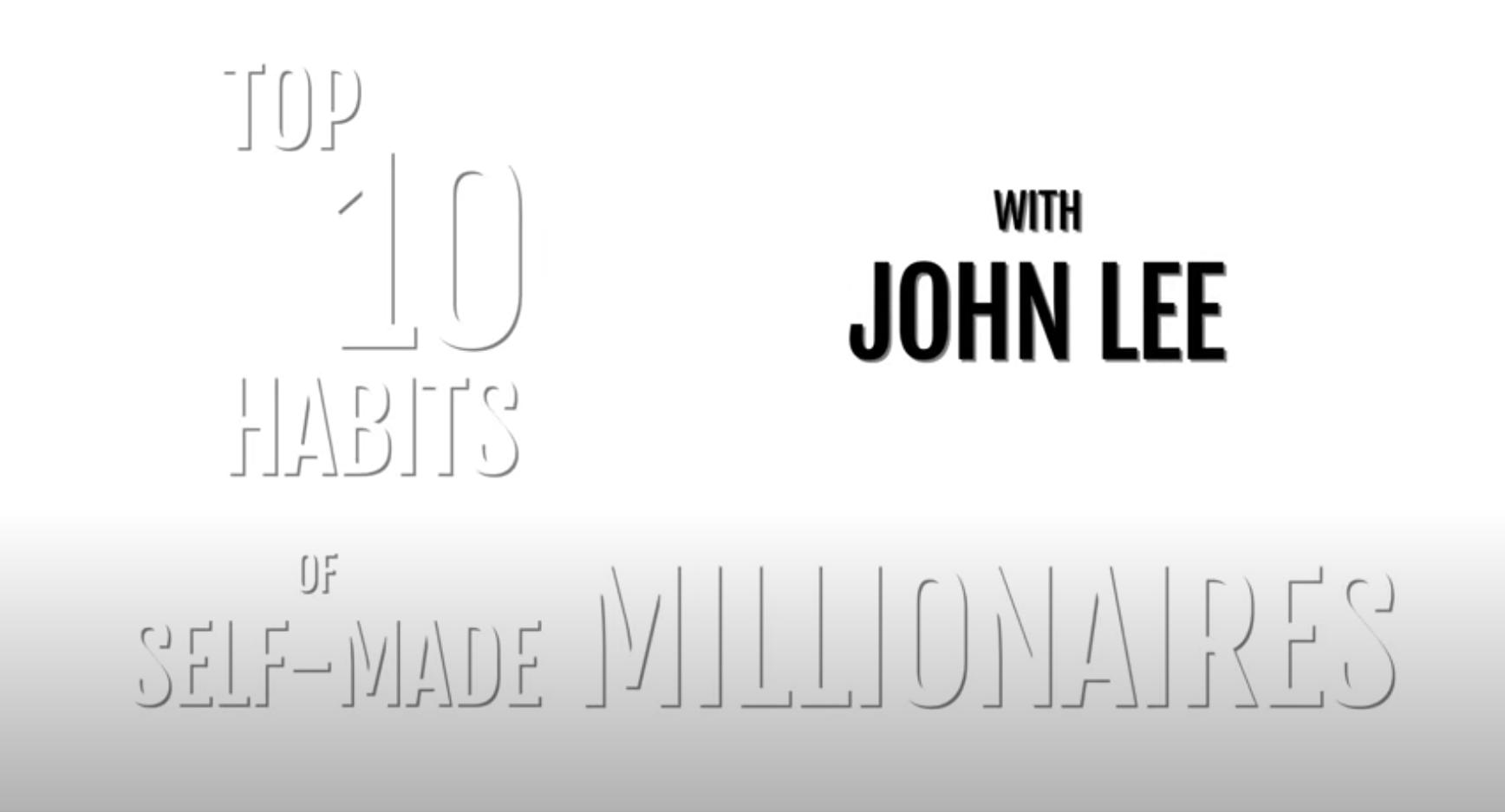 10 Habits of Self-Made Millionaires - John Lee